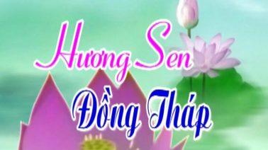Hương Sen Đồng Tháp - 18/01/2019