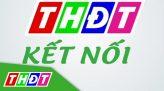 Truyền hình Đồng Tháp kết nối - 14/6/2019