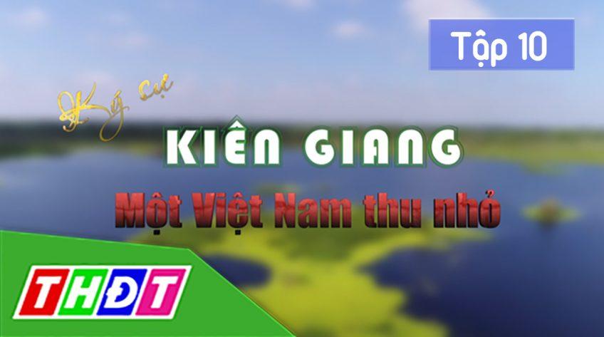 Ký sự Kiên Giang - 14/10/2019: Tập 10: Bay bổng cáp treo hòn Thơm