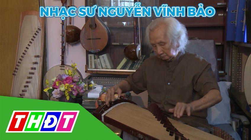 Phim tài liệu: Nhạc sư Nguyễn Vĩnh Bảo - Những giai điệu cuộc đời